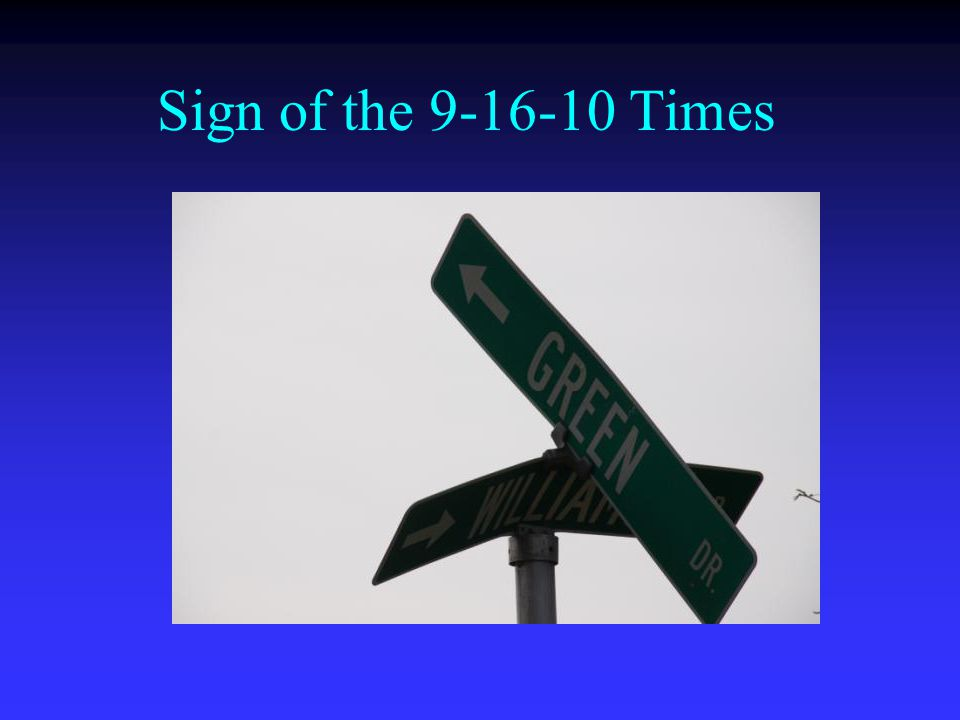 Sign of the 9-16-10 Times