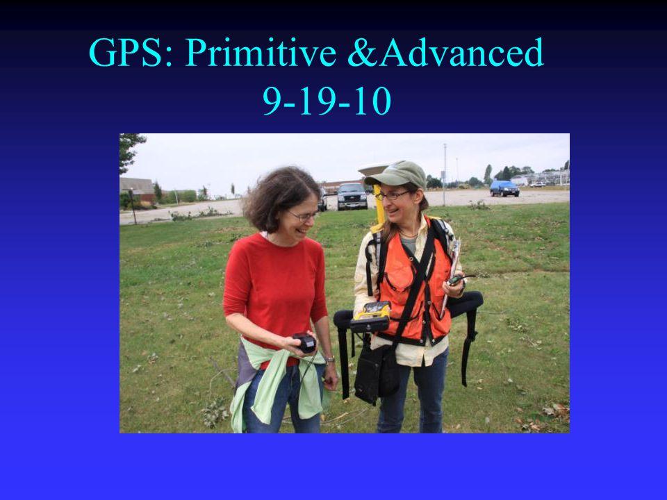 GPS: Primitive &Advanced 9-19-10