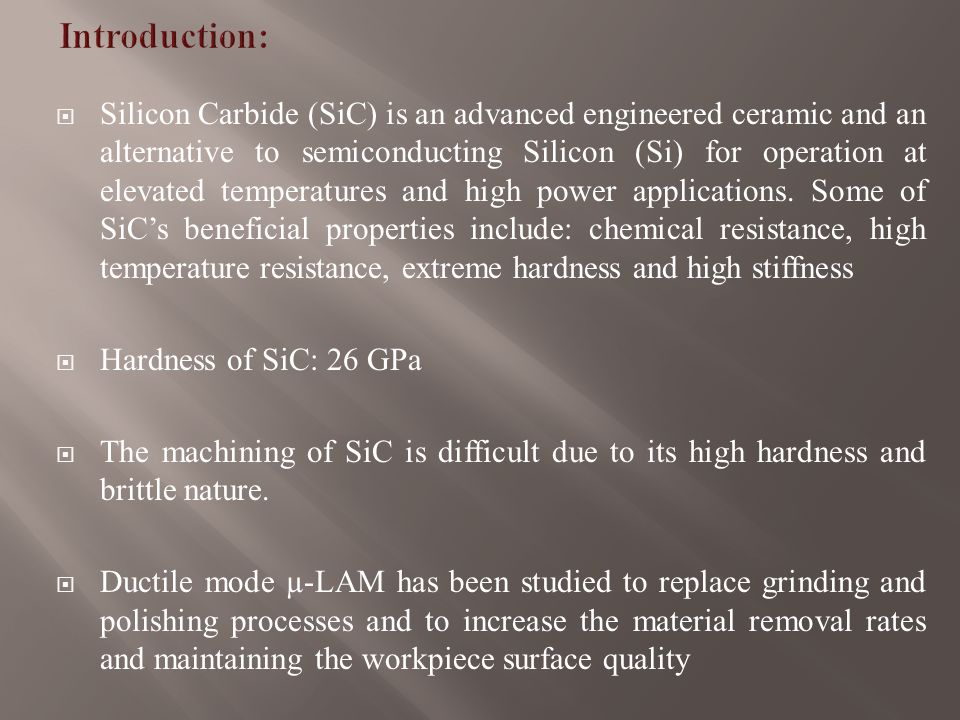  In µ-LAM, the laser beam passes through the diamond tool, thus heating the surface just below the tool tip in the chip formation zone SiC Schematic of µ-LAM Diamond tool