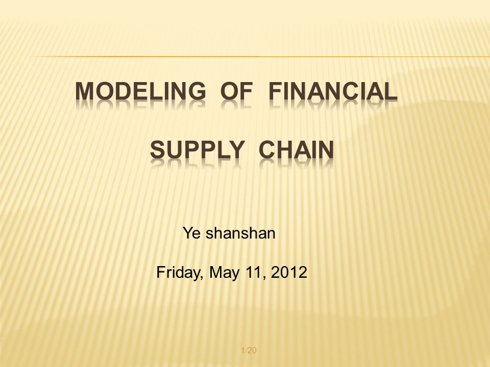  Problem  Literature Review  Mathematical Model  Conclusion  My idea 参考文献: Gupta, S., and Dutta, K., Modeling of financial supply chain, European Journal of Operational Research, Vol.