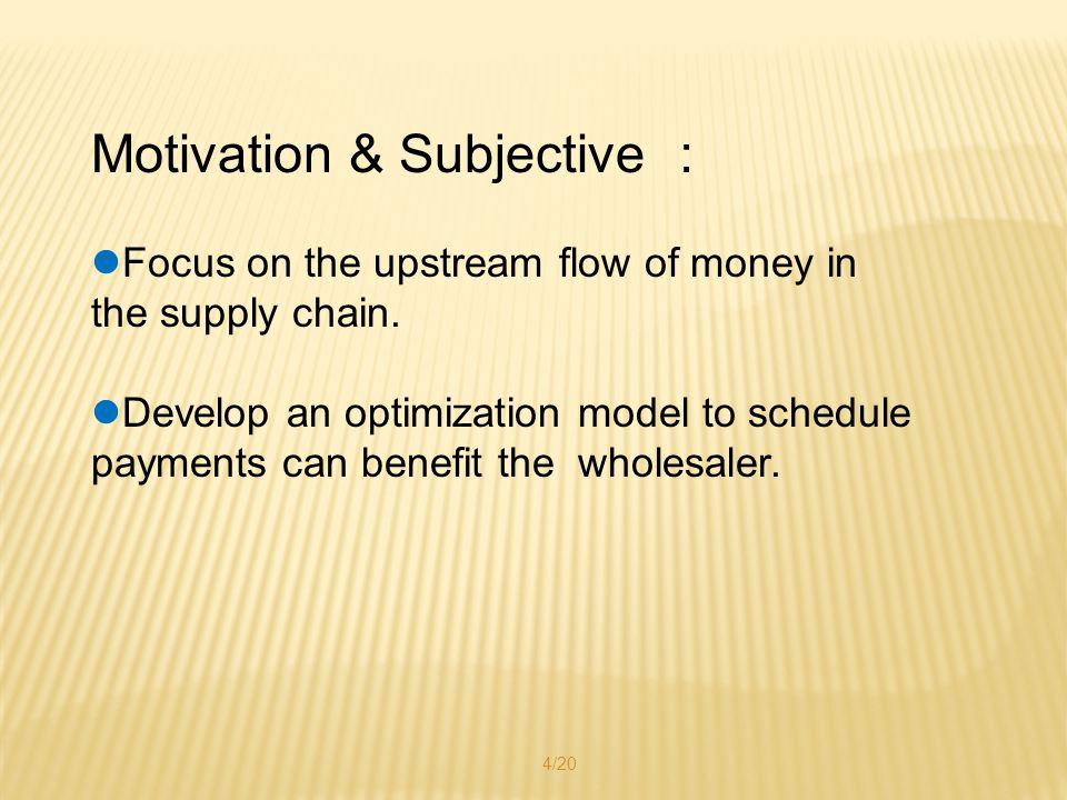 Motivation & Subjective : Focus on the upstream flow of money in the supply chain.