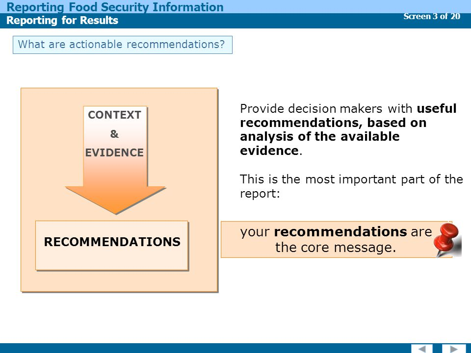 Screen 3 of 20 Reporting Food Security Information Reporting for Results What are actionable recommendations.