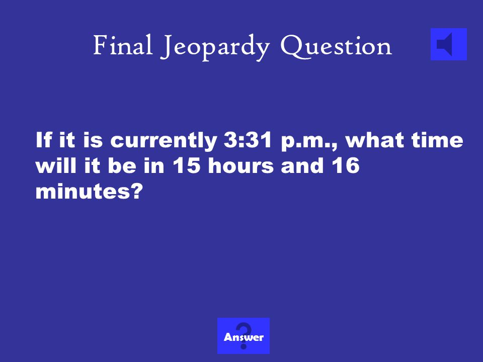 Final Jeopardy Category Time How much would you like to wager?