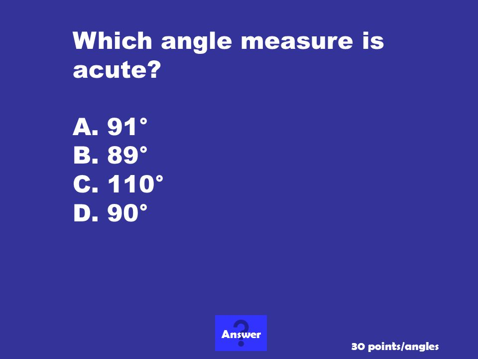 Answer What is right angle? 20 points/angles
