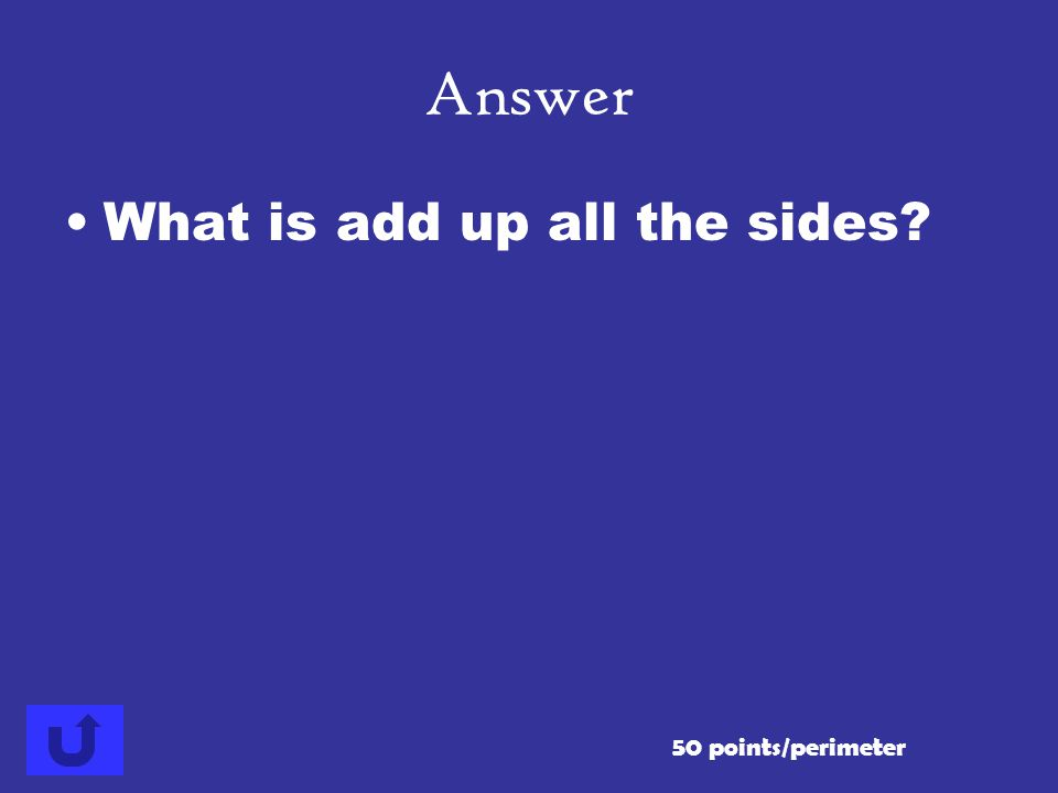 To find the perimeter of a figure you need to … 50 points/perimeter Answer