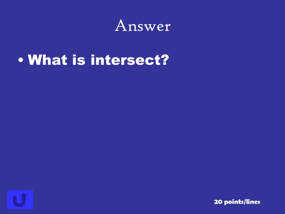 What is intersect? 20 points/lines