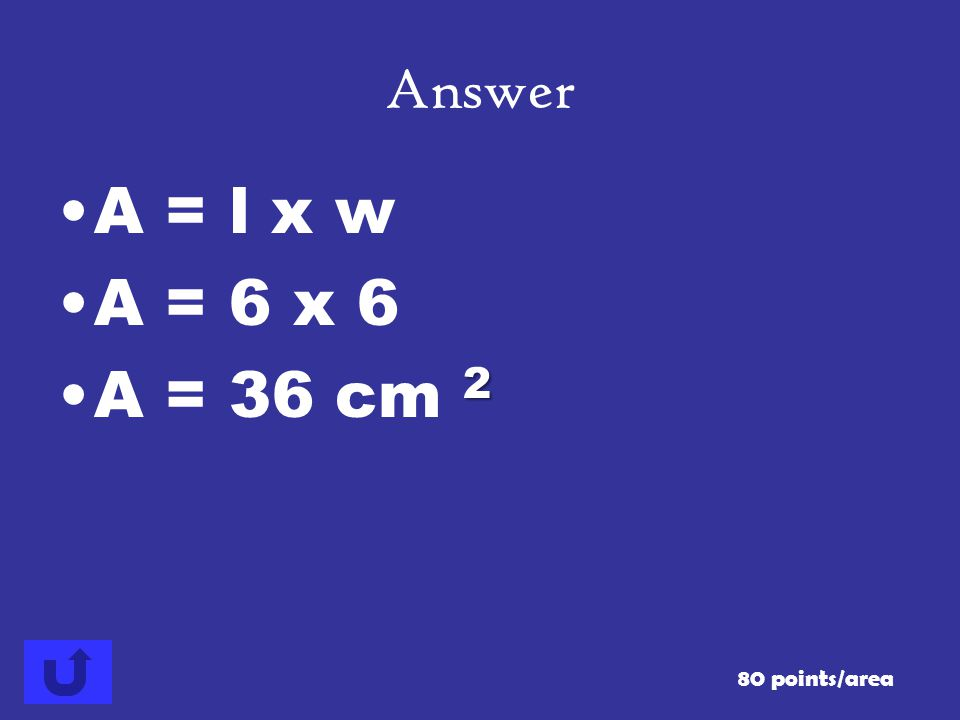 80 points/area Answer 6 cm Find the area