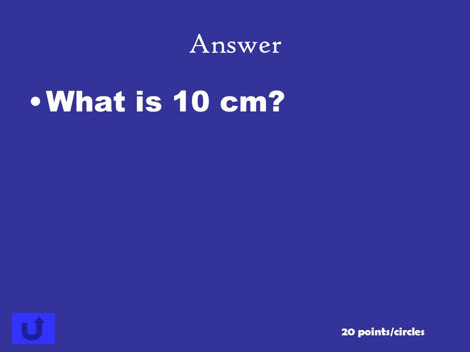 If the diameter of a circle is 20 centimeters, what is the radius of the circle? 20 points/circles Answer