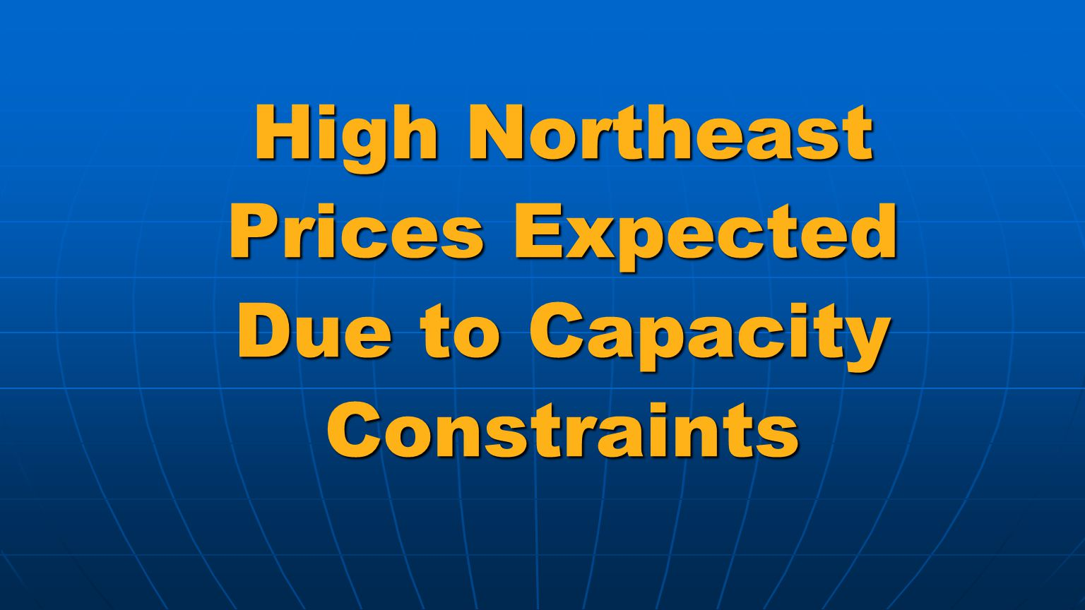 High Northeast Prices Expected Due to Capacity Constraints
