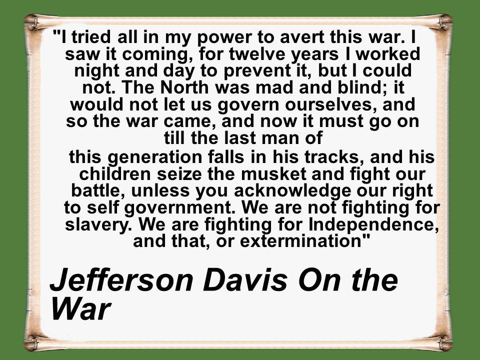Jefferson Davis On the War
