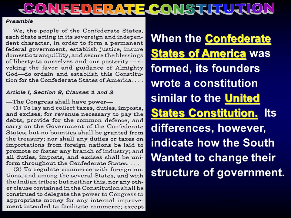 Confederate States of America United States Constitution. When the Confederate States of America was formed, its founders wrote a constitution similar