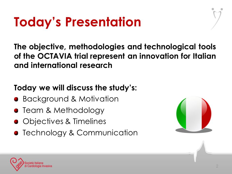About OCTAVIA OCTAVIA will help resolve important unanswered questions that lead to better care for women with coronary heart disease AND is also unique because…  First national cooperation of leading OCT centers  New model for rapid web-based image transfer  Emphasis on real-time results  Dedicated communication tools 3