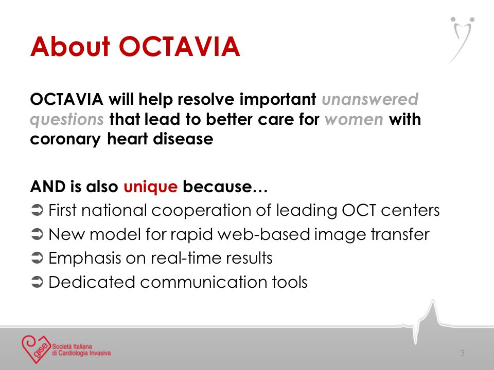 Meet the OCTAVIA Team Scientific promoter The Italian Society of Interventional Cardiology (GISE) Study coordinator Dr.