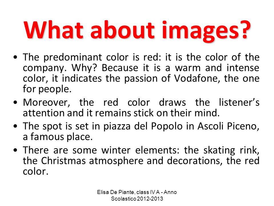 Elisa De Piante, class IV A - Anno Scolastico 2012-2013 What about images.