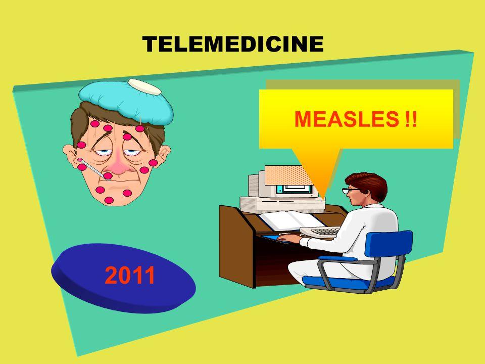 TELEMEDICINE MEASLES !! 2011