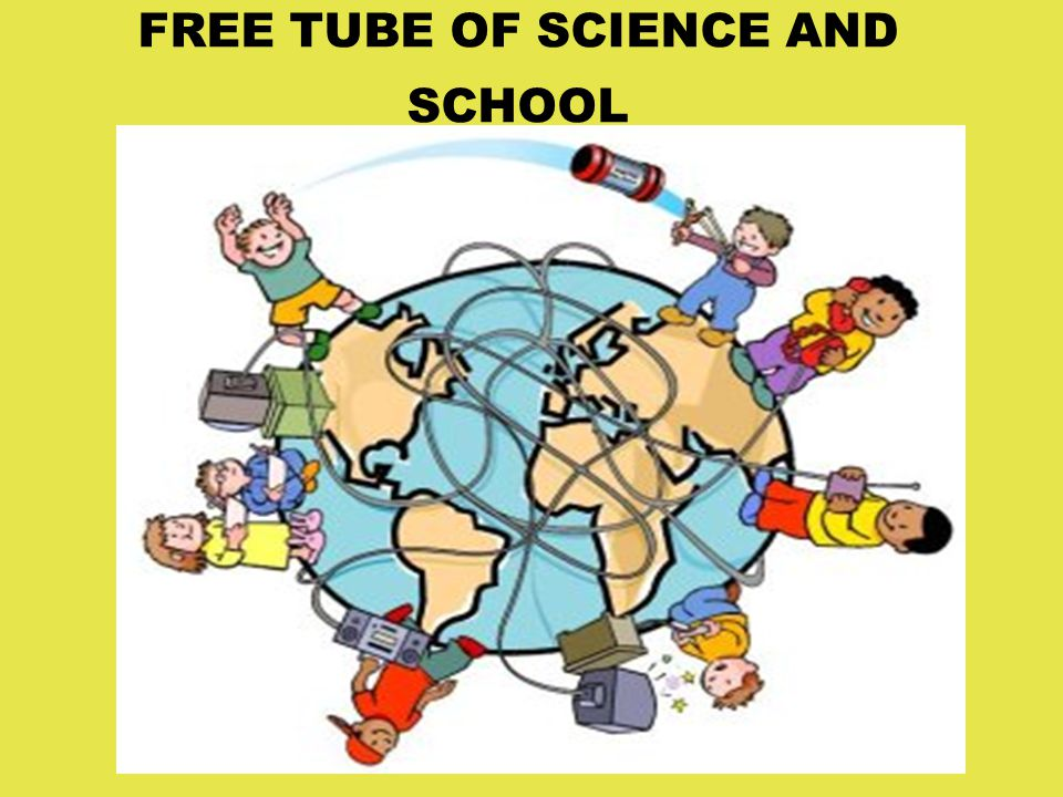 FREE TUBE OF SCIENCE AND SCHOOL