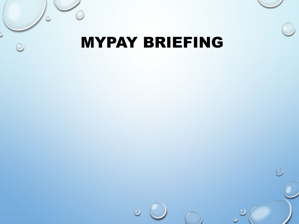 MYPAY BRIEFING
