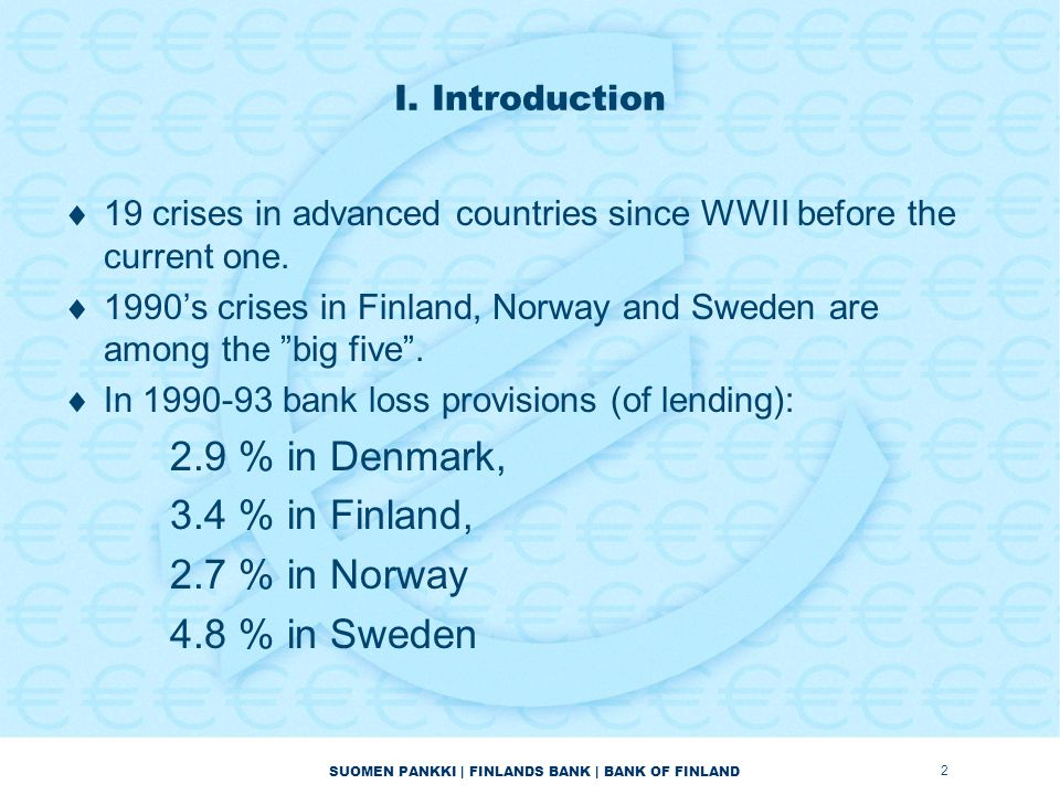 SUOMEN PANKKI | FINLANDS BANK | BANK OF FINLAND  All Nordic countries provided public support to their banks.