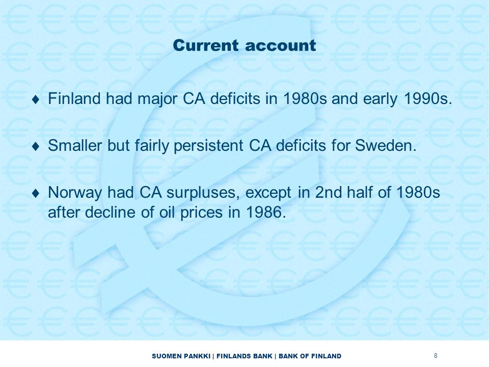 Current account  Finland had major CA deficits in 1980s and early 1990s.
