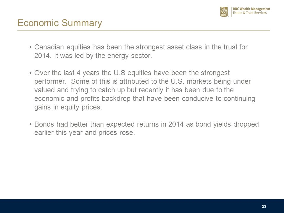 23 Economic Summary Canadian equities has been the strongest asset class in the trust for 2014.