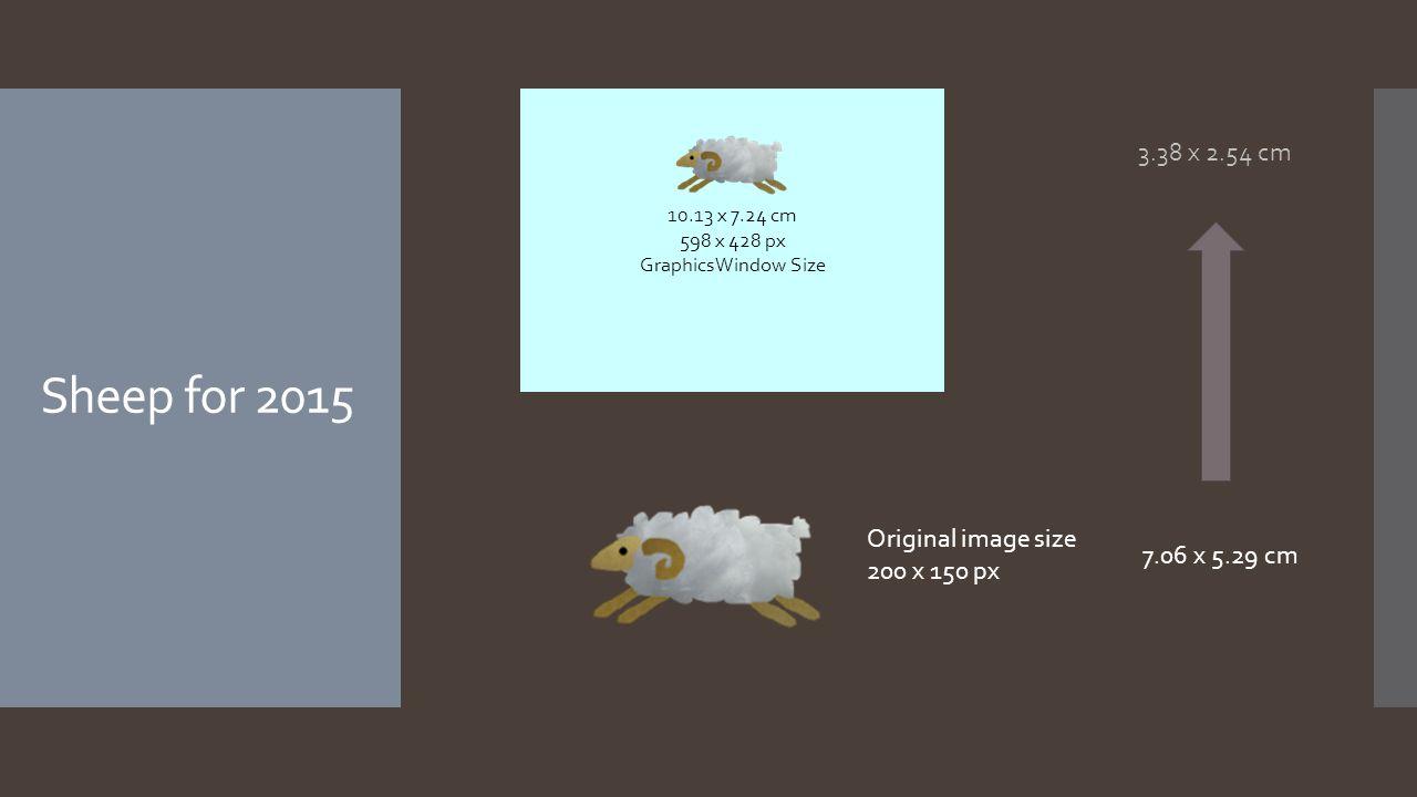 Sheep for 2015 10.13 x 7.24 cm 598 x 428 px GraphicsWindow Size Original image size 200 x 150 px 7.06 x 5.29 cm 3.38 x 2.54 cm