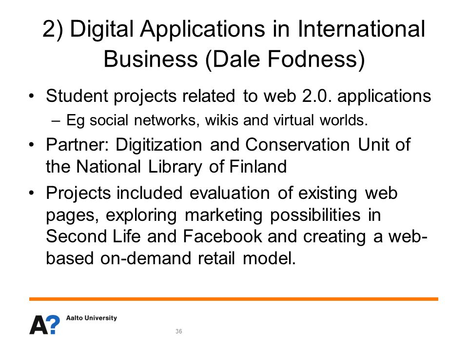 36 2) Digital Applications in International Business (Dale Fodness) Student projects related to web 2.0.