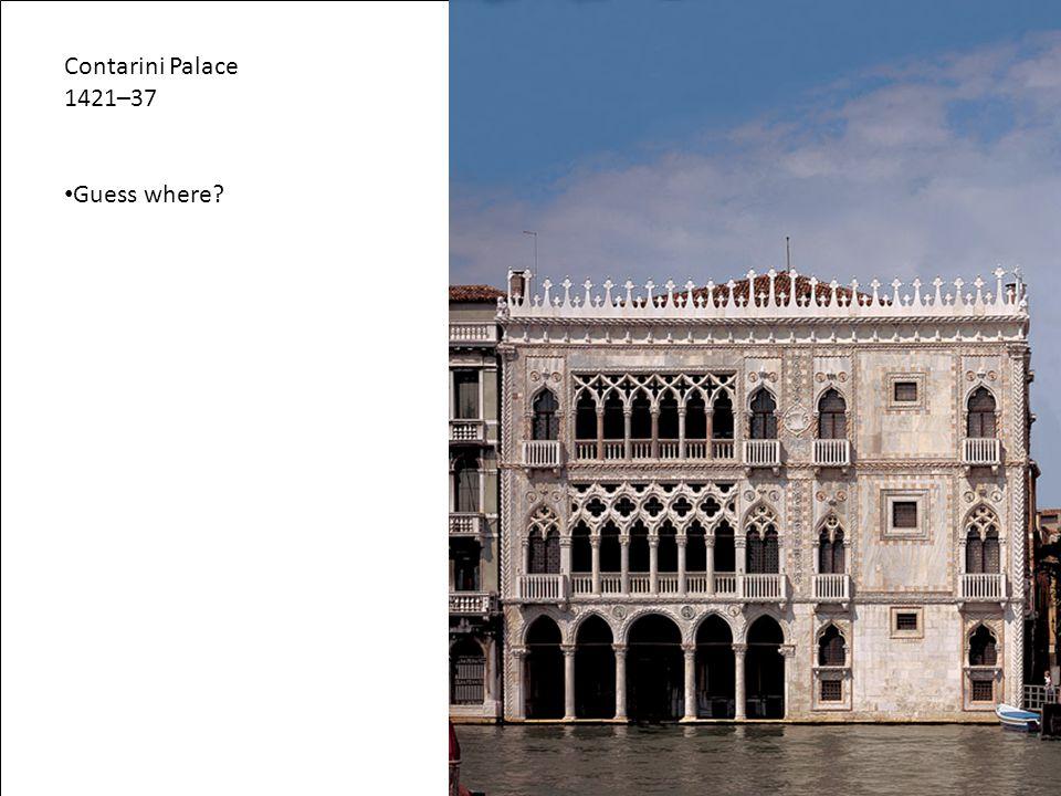 Contarini Palace 1421–37 Guess where?