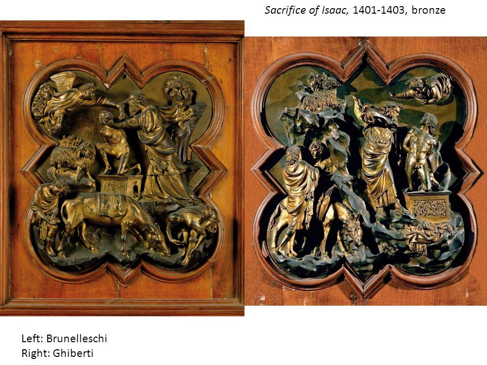 Left: Brunelleschi Right: Ghiberti Sacrifice of Isaac, 1401-1403, bronze
