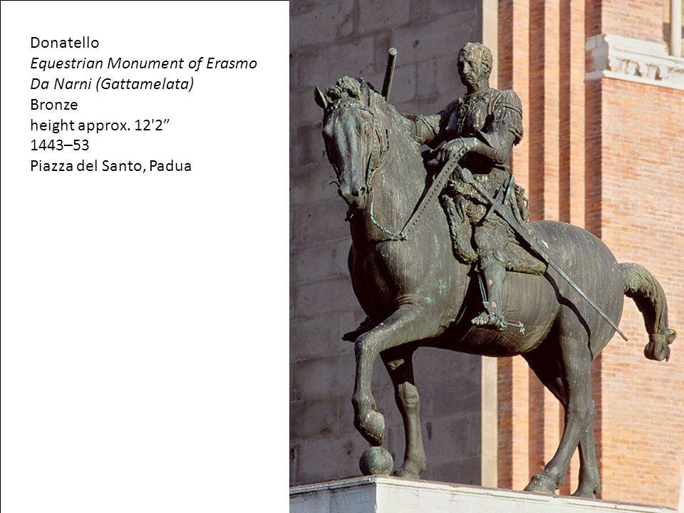 """Donatello Equestrian Monument of Erasmo Da Narni (Gattamelata) Bronze height approx. 12'2"""" 1443–53 Piazza del Santo, Padua"""