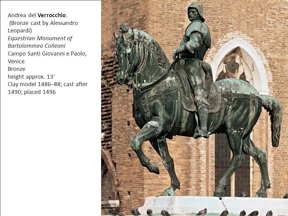 Andrea del Verrocchio. (Bronze cast by Alessandro Leopardi) Equestrian Monument of Bartolommeo Colleoni Campo Santi Giovanni e Paolo, Venice Bronze he