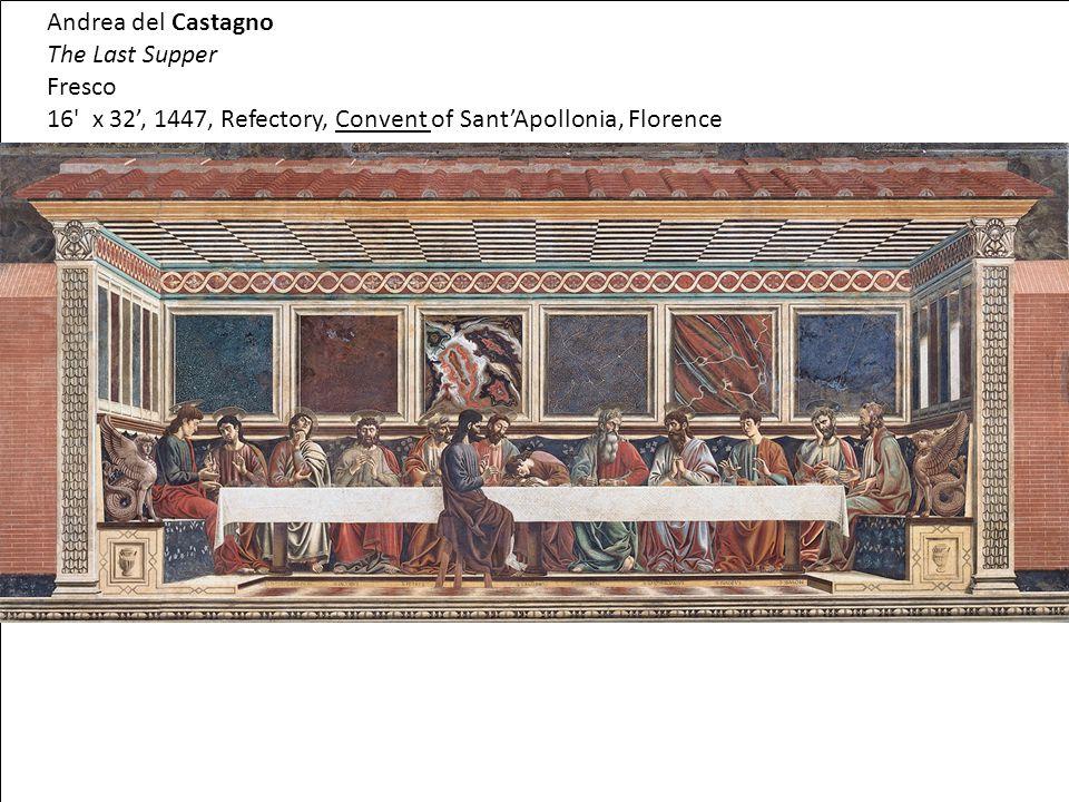 Andrea del Castagno The Last Supper Fresco 16' x 32', 1447, Refectory, Convent of Sant'Apollonia, Florence