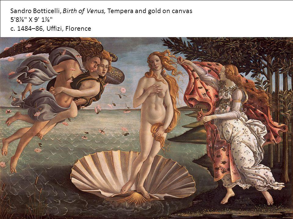 Sandro Botticelli, Birth of Venus, Tempera and gold on canvas 5'8⅞