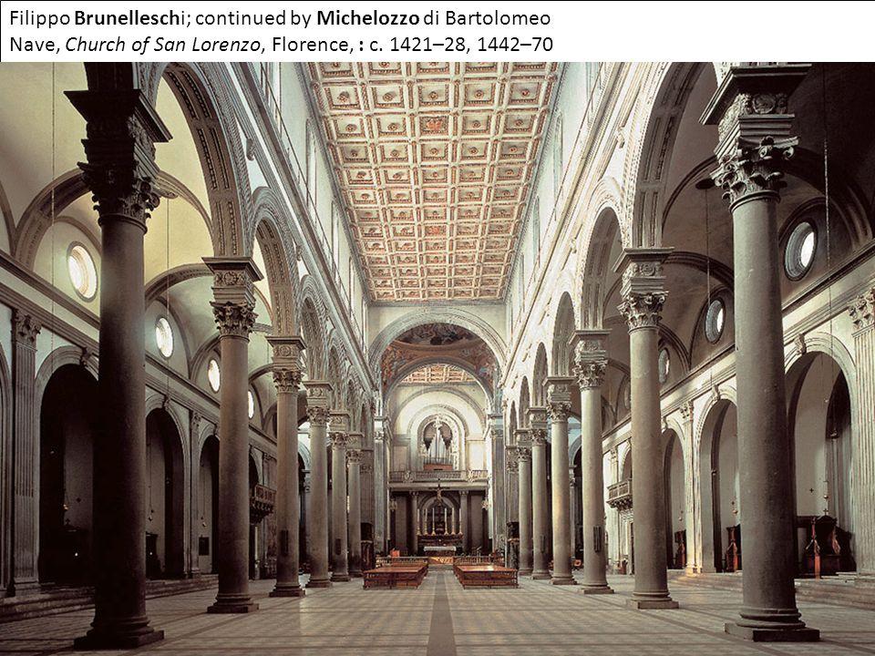 Filippo Brunelleschi; continued by Michelozzo di Bartolomeo Nave, Church of San Lorenzo, Florence, : c. 1421–28, 1442–70