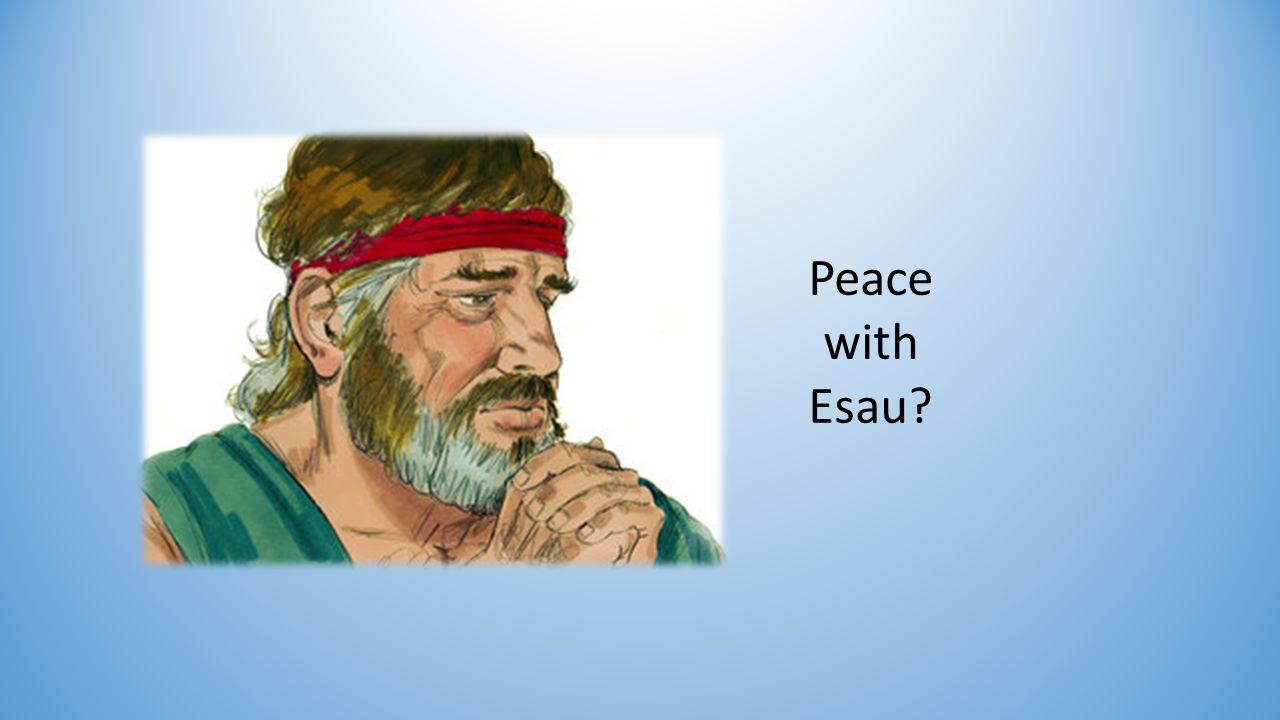 Peace with Esau?