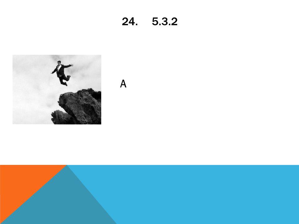 24.5.3.2 A
