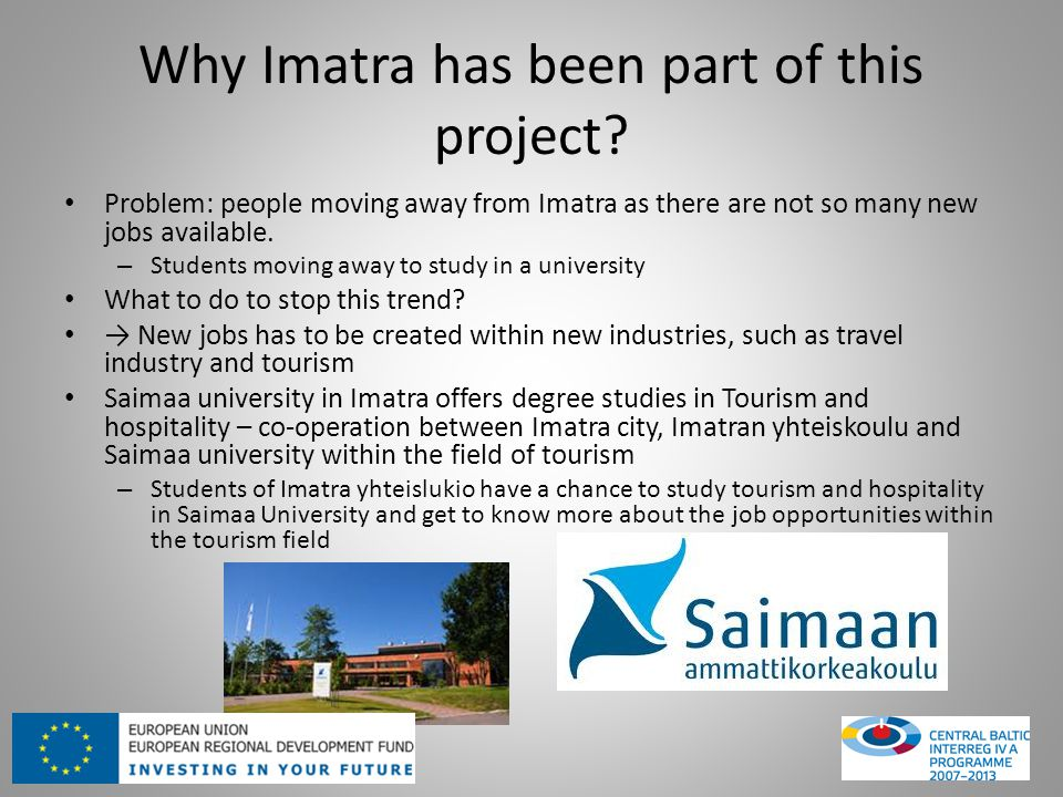 Why Imatra has been part of this project.