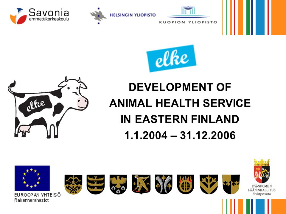 DEVELOPMENT OF ANIMAL HEALTH SERVICE IN EASTERN FINLAND 1.1.2004 – 31.12.2006