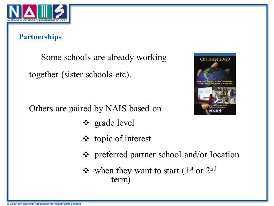Partnerships Some schools are already working together (sister schools etc).