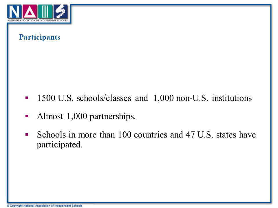 Participants  1500 U.S. schools/classes and 1,000 non-U.S.