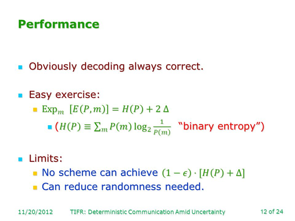of 24 Performance 11/20/2012TIFR: Deterministic Communication Amid Uncertainty12