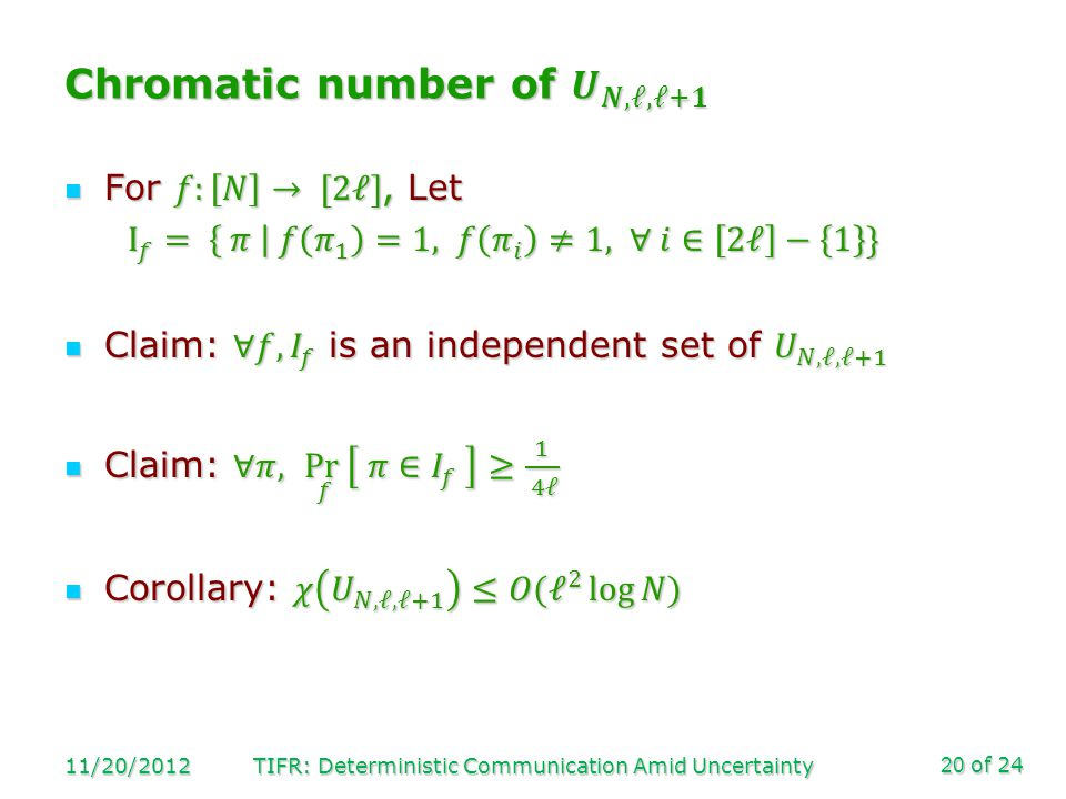 of 24 11/20/2012TIFR: Deterministic Communication Amid Uncertainty20