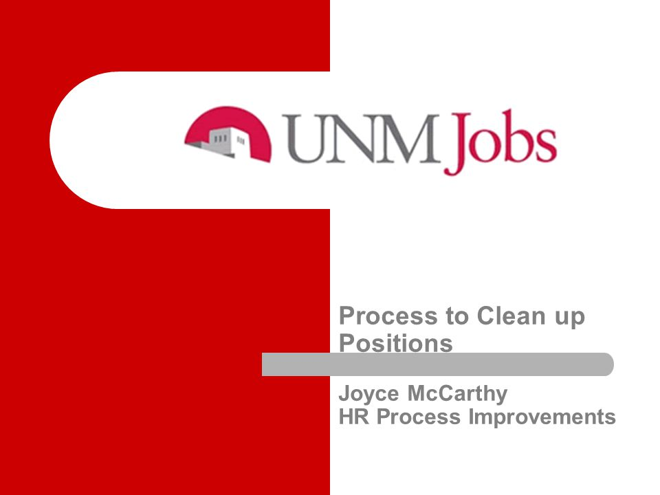 Process to Clean up Positions Joyce McCarthy HR Process Improvements