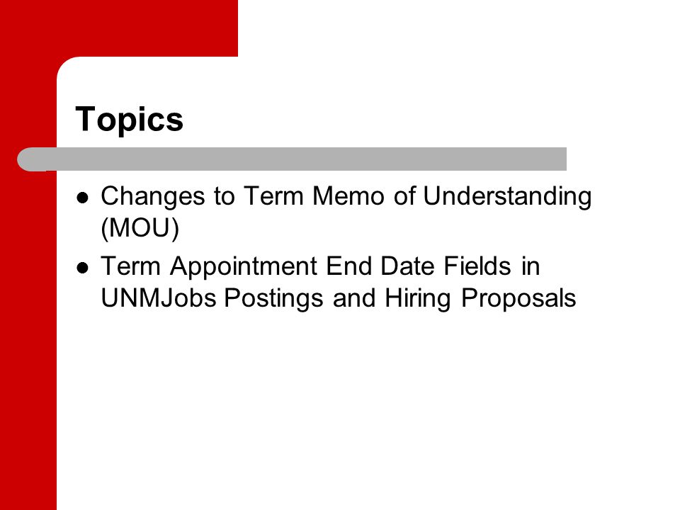Topics Changes to Term Memo of Understanding (MOU) Term Appointment End Date Fields in UNMJobs Postings and Hiring Proposals