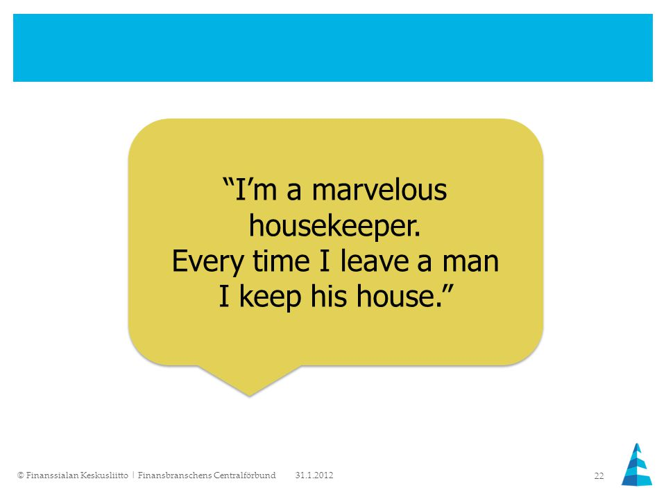 Gabor I'm a marvelous housekeeper.