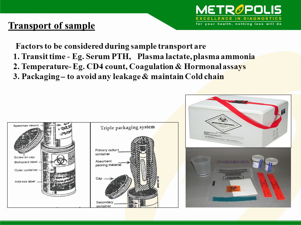 Transport of sample Factors to be considered during sample transport are 1.
