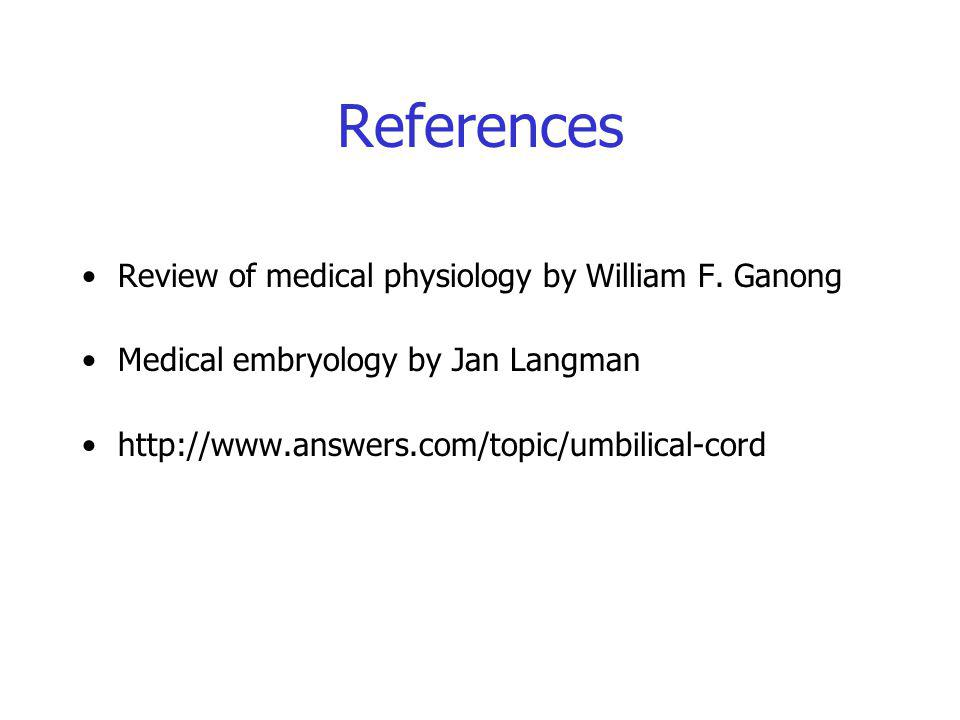 References Review of medical physiology by William F.