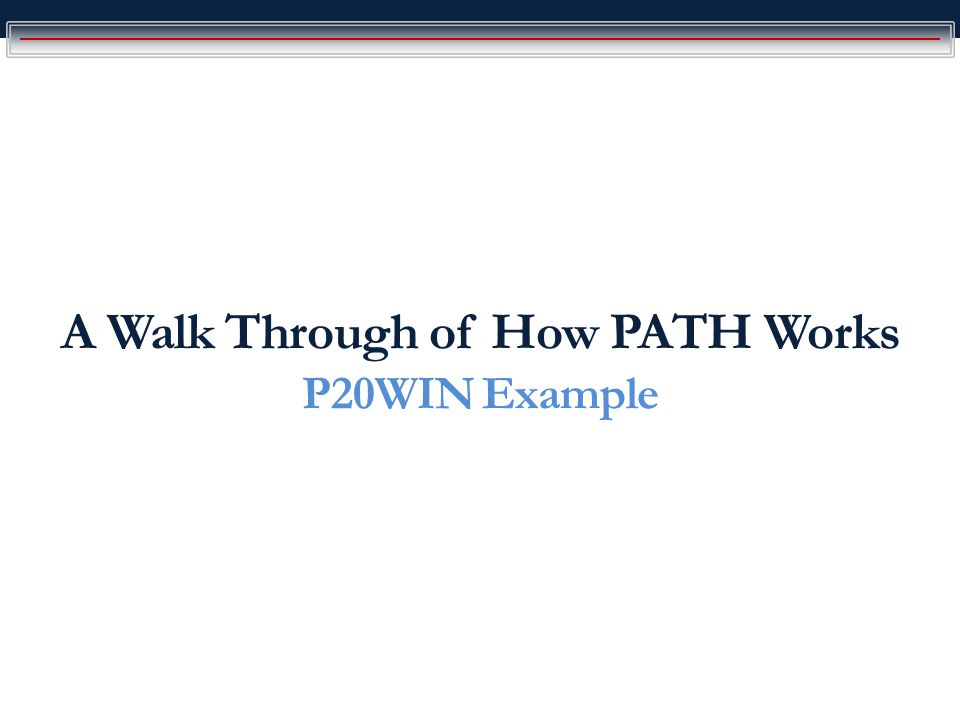 A Walk Through of How PATH Works P20WIN Example