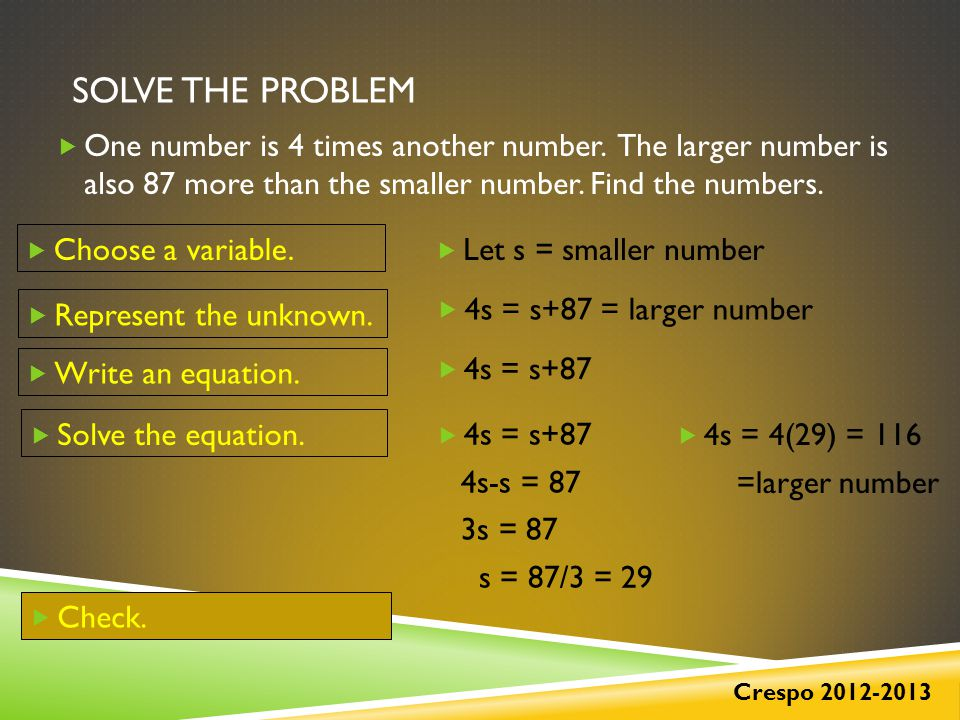 SOLVE THE PROBLEM  One number is 4 times another number.
