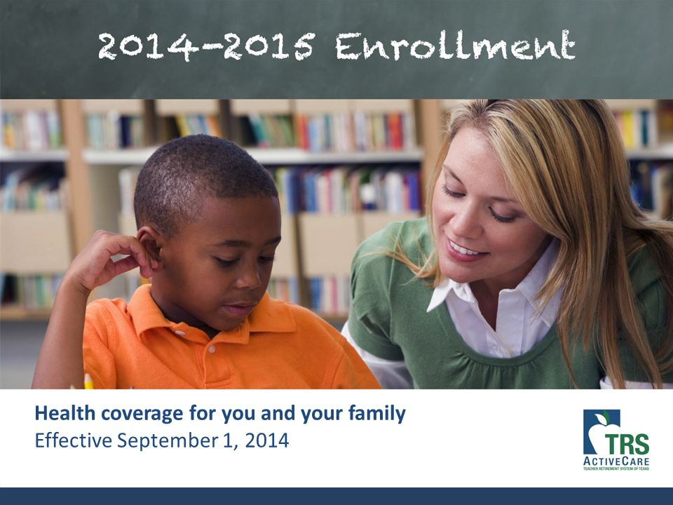 1 Health coverage for you and your family Effective September 1, 2014
