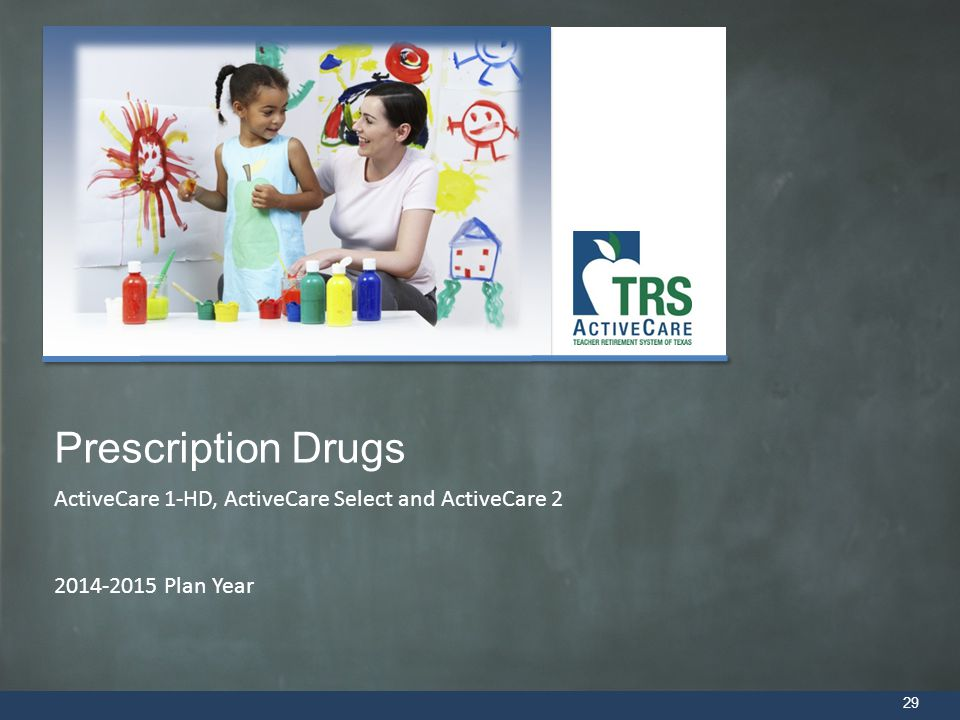 29 ActiveCare 1-HD, ActiveCare Select and ActiveCare 2 2014-2015 Plan Year Prescription Drugs
